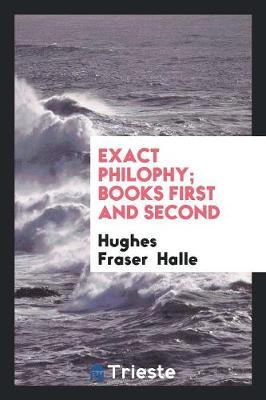 Exact Philophy; Books First and Second (Paperback)