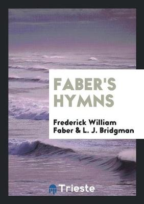 Faber's Hymns (Paperback)