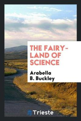 The Fairy-Land of Science (Paperback)