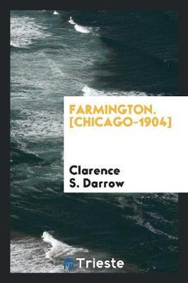 Farmington. [chicago-1904] (Paperback)