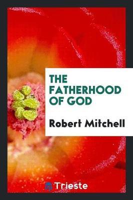 The Fatherhood of God (Paperback)