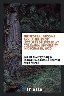 The Federal Income Tax (Paperback)