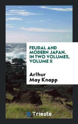 Feudal and Modern Japan (Paperback)