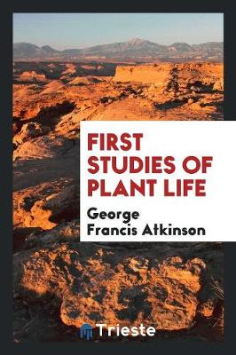 First Studies of Plant Life (Paperback)