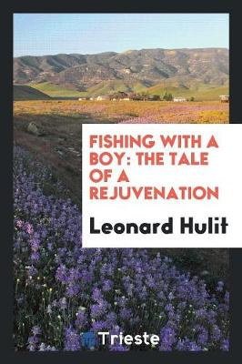 Fishing with a Boy: The Tale of a Rejuvenation (Paperback)
