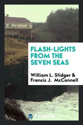 Flash-Lights from the Seven Seas (Paperback)