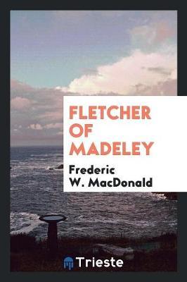 Fletcher of Madeley (Paperback)