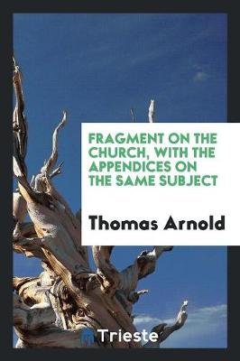 Fragment on the Church, with the Appendices on the Same Subject (Paperback)