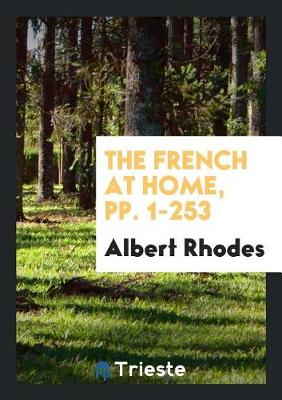 The French at Home, Pp. 1-253 (Paperback)