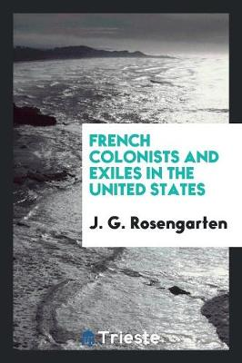French Colonists and Exiles in the United States (Paperback)