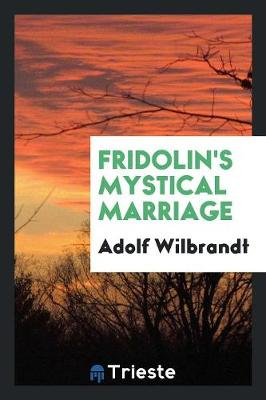 Fridolin's Mystical Marriage (Paperback)