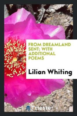From Dreamland Sent; With Additional Poems (Paperback)