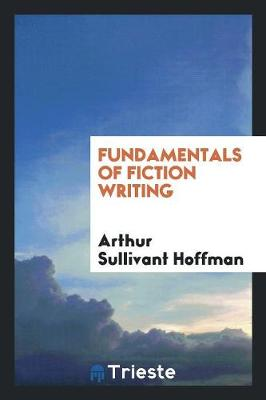 Fundamentals of Fiction Writing (Paperback)