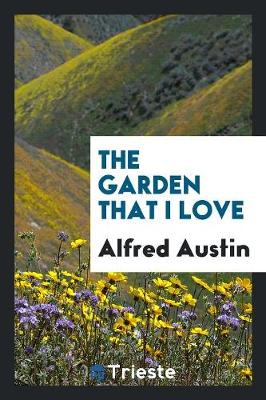 The Garden That I Love ... (Paperback)