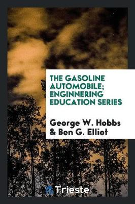 The Gasoline Automobile; Enginnering Education Series (Paperback)