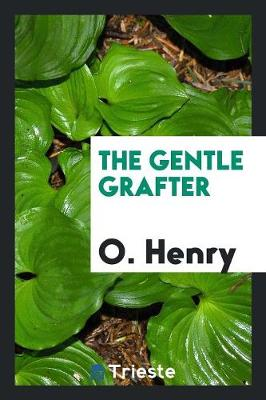 The Gentle Grafter (Paperback)