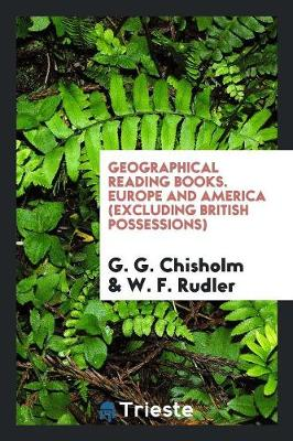 Geographical Reading Books. Europe and America (Excluding British Possessions) (Paperback)