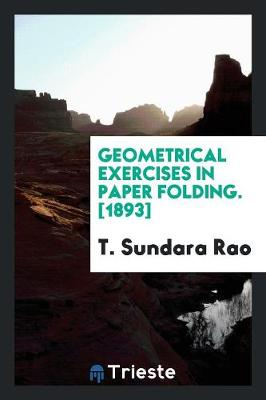 Geometrical Exercises in Paper Folding. [1893] (Paperback)