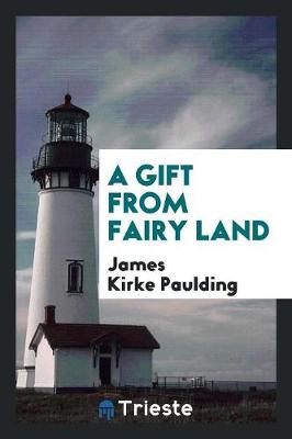 A Gift from Fairy Land (Paperback)