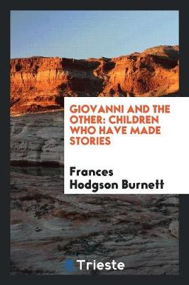 Giovanni and the Other: Children Who Have Made Stories (Paperback)