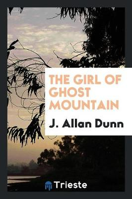 The Girl of Ghost Mountain (Paperback)