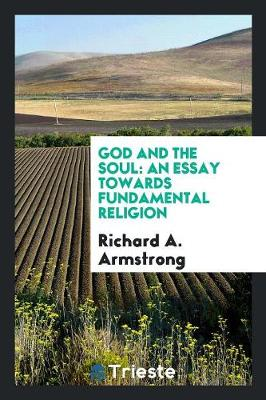 God and the Soul: An Essay Towards Fundamental Religion (Paperback)