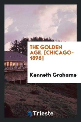 The Golden Age. [chicago-1896] (Paperback)