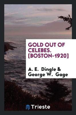 Gold Out of Celebes. [boston-1920] (Paperback)