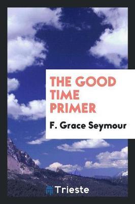 The Good Time Primer (Paperback)