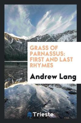 Grass of Parnassus: First and Last Rhymes (Paperback)