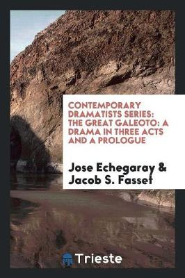Contemporary Dramatists Series: The Great Galeoto: A Drama in Three Acts and a Prologue (Paperback)