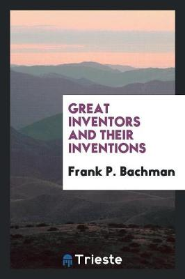Great Inventors and Their Inventions (Paperback)