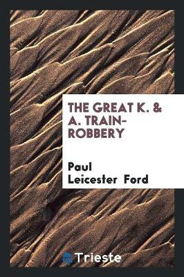The Great K. & A. Train-Robbery (Paperback)
