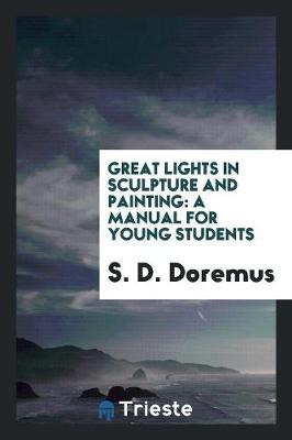 Great Lights in Sculpture and Painting: A Manual for Young Students (Paperback)