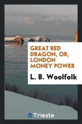 Great Red Dragon, or London Money Power (Paperback)
