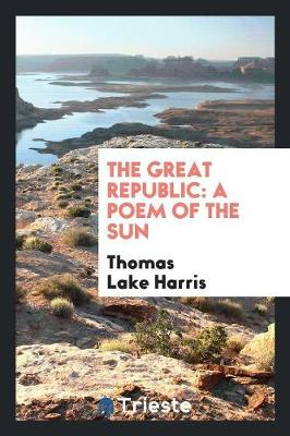 The Great Republic: A Poem of the Sun (Paperback)