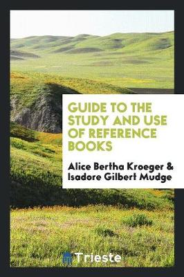 Guide to the Study and Use of Reference Books (Paperback)