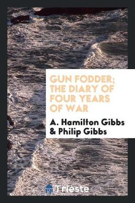 Gun Fodder; The Diary of Four Years of War (Paperback)