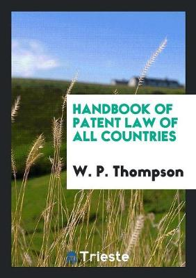 Handbook of Patent Law of All Countries (Paperback)