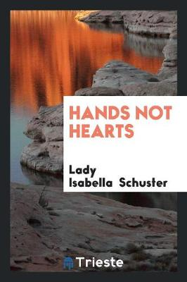 Hands Not Hearts (Paperback)