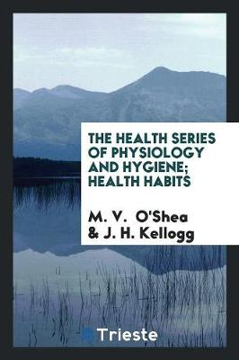 The Health Series of Physiology and Hygiene; Health Habits (Paperback)