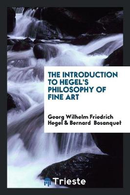 The Introduction to Hegel's Philosophy of Fine Art (Paperback)