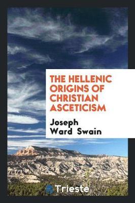 The Hellenic Origins of Christian Asceticism (Paperback)