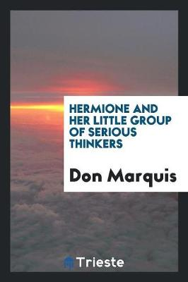 Hermione and Her Little Group of Serious Thinkers (Paperback)