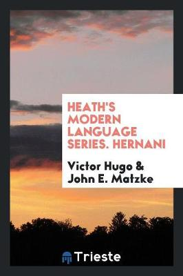 Heath's Modern Language Series. Hernani (Paperback)