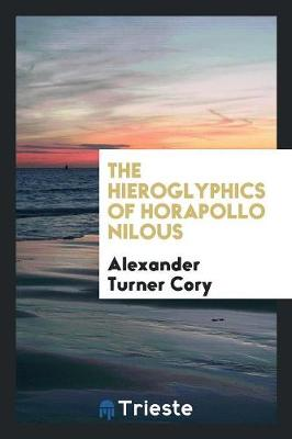 The Hieroglyphics of Horapollo Nilous (Paperback)
