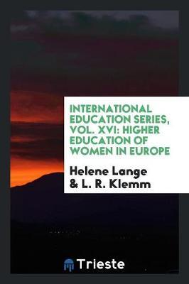 International Education Series, Vol. XVI: Higher Education of Women in Europe (Paperback)