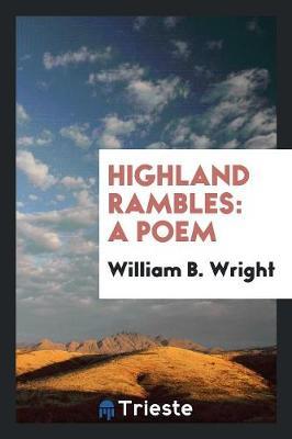 Highland Rambles: A Poem (Paperback)