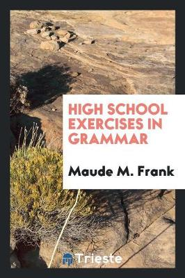 High School Exercises in Grammar (Paperback)
