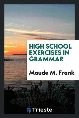 High School Exercises in Grammar (Paperback)